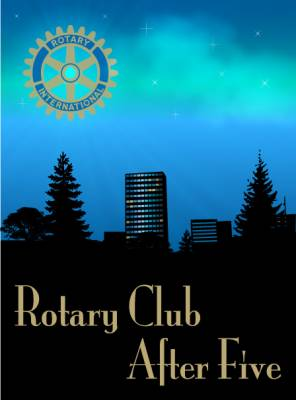 Rotary Club of Grande Prairie After Five